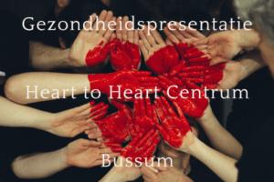 Gezondheidspresentatie 25 juni Bussum @ Heart to Heart Centrum | Bussum | Noord-Holland | Nederland